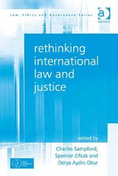Rethinking International Law and Justice