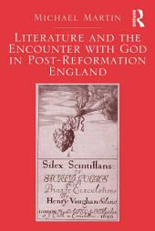 Literature and the Encounter with God in Post-Reformation England