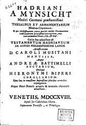 Hadriani a Mynsicht ... Thesaurus et armamentarium medico-chymicum ... cui ... testamentum Hadrianianeum de aureo philosophorum lapide