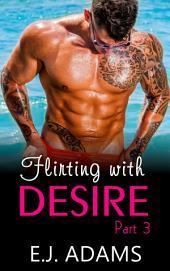 Flirting with Desire Book 3: Billionaire Romance