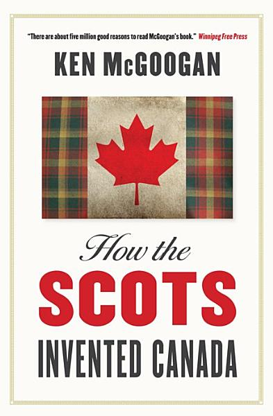 Download How the Scots Invented Canada Book