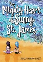The Mighty Heart of Sunny St  James PDF