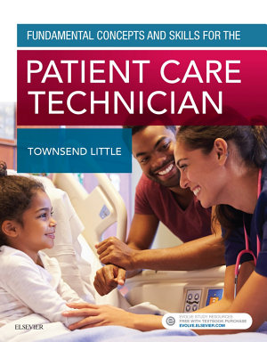 Fundamental Concepts and Skills for the Patient Care Technician   E Book
