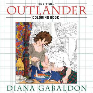 Diana Gabaldon s Official Outlander Coloring Book Book