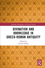 Divination and Knowledge in Greco-Roman Antiquity