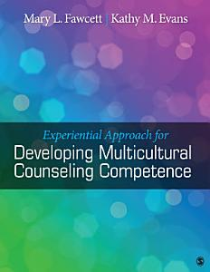 Experiential Approach for Developing Multicultural Counseling Competence Book