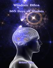 Wisdom Bites: 365 Days of Wisdom
