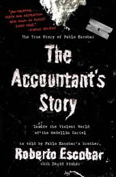 The Accountant's Story: Inside the Violent World of the Medell?n Cartel