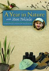 A Year in Nature with Stan Tekiela: A Naturalist's Notes on the Seasons