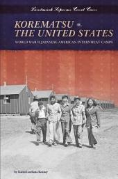 Korematsu v. the United States: World War II Japanese-American Internment Camps