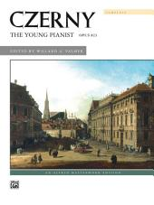 The Young Pianist, Opus 823 (Complete): For Late Elementary to Late Intermediate Piano