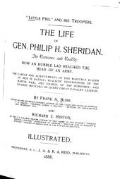 """Little Phil"" and His Troopers: The Life of Gen. Philip H. Sheridan. Its Romance and Reality: how an Humble Lad Reached the Head of an Army ..."