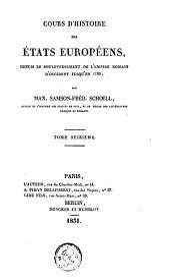 Cours d'histoire des états européens: depuis le bouleversement de l'empire romain d'occident jusqu'en 1789, Volume16