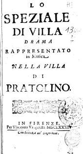 Lo speziale di villa drama rappresentato in musica nella villa di Pratolino