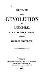 Histoire de la Révolution et de l'Empire: Volume1
