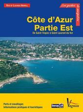 Côte d'Azur - Partie Est, de Saint-Tropez à Saint-Laurent du Var: Ports et mouillages, Informations pratiques et touristiques