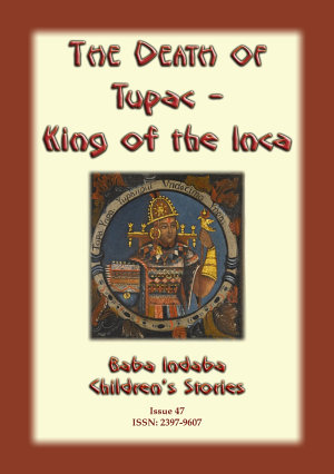The Death of Tupac King of the Inca - Baba Indaba Children's Stories