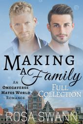 Making a Family Full Collection: MM Alpha/Omega Mpreg Gay Romance