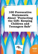 100 Provocative Statements about Protecting the Gift