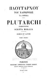 Ploutarchou tou Chairōneōs ta ēthika: Τόμος 6,Μέρος 1