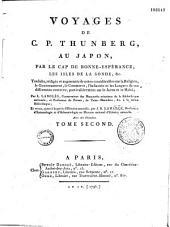 Voyages de C. P. Thunberg, au Japon, par le Cap de Bonne-Espérance, les isles de la Sonde, &c.traduits, rédigés et augmentés de notes considérables sur la religion, le gouvernement, le commerce, l'industrie, et les langues de ces différentes contrées, particulièrement sur le Javan et le Malai ; par L. Langlès,... et revus, quant à la partie d'histoire naturelle, par J.B. Lamarck,...Avec des planches