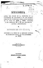 Memoria acerca del estado de la enseñanza en la Universidad de Valladolid y en los Establecimientos de Instrucción Pública de su distrito en el curso de... conforme a los artículos 29 y 36 del Reglamento General Administrativo: y anuario de... conforme a la orden de la Dirección General de Instrucción Pública de 4 de noviembre de 1859