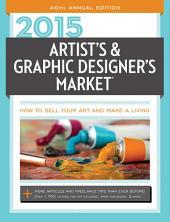 2015 Artist's & Graphic Designer's Market: Edition 40