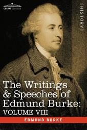 The Writings and Speeches of Edmund Burke: Volume 6