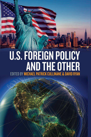 U S  Foreign Policy and the Other PDF