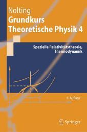Grundkurs Theoretische Physik 4: Spezielle Relativitätstheorie, Thermodynamik, Ausgabe 6