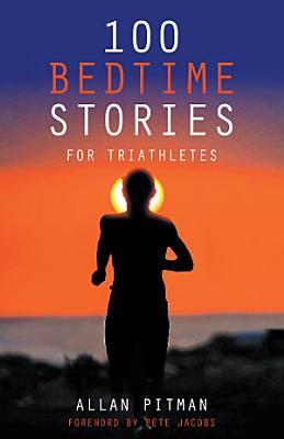 100 Bedtime Stories for Triathletes PDF
