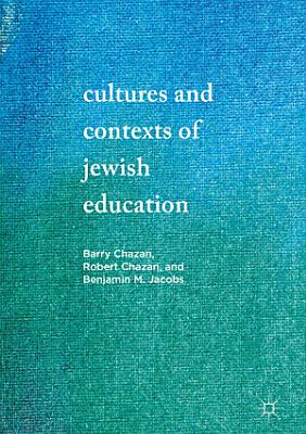 Cultures and Contexts of Jewish Education PDF