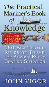 The Practical Mariner's Book of Knowledge, 2nd Edition: 460 Sea-Tested Rules of Thumb for Almost Every Boating Situation, Edition 2