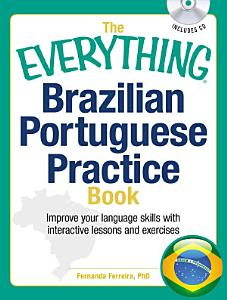 The Everything Brazilian Portuguese Practice Book PDF