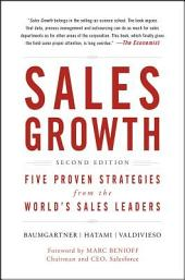 Sales Growth: Five Proven Strategies from the World's Sales Leaders, Edition 2