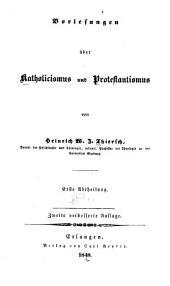 Vorlesungen über Katholicismus und Protestantismus: Band 1