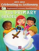 Celebrating the Lectionary for Primary Grades 2011-2012