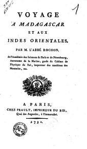 Voyage a Madagascar et aux Indes Orientales. Par M. l'abbé Rochon, ...