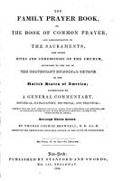The family Prayer book  or The Book of common prayer  according to the use of the Protestant episcopal Church in the United States of America  accompanied by a general comm   compiled from the most approved liturgical works PDF