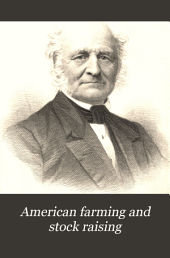 American Farming and Stock Raising: With Useful Facts for the Household ...