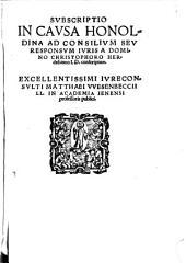 Subscriptio in causa Honoldina ad consilium seu responsum iuris a Domino Christophoro Herdessiano I.D. conscriptum ... ¬Matthaei ¬Wesenbeccii