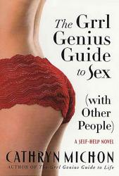 The Grrl Genius Guide To Sex With Other People  Book PDF