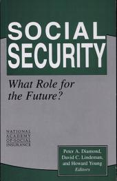 Social Security: What Role for the Future?