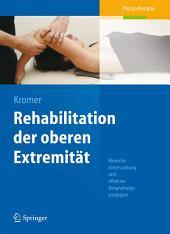 Rehabilitation der oberen Extremität: Klinische Untersuchung und effektive Behandlungsstrategien