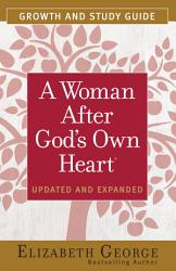 A Woman After God S Own Heart Growth And Study Guide Book PDF