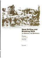 Hand Drilling and Breaking Rock for Wilderness Trail Maintenance PDF