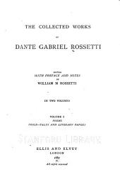 The Collected Works of Dante Gabriel Rossetti: Volume 1