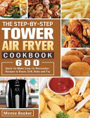 The Step-by-Step Tower Air Fryer Cookbook