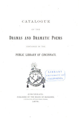 Catalogue of the Dramas and Dramatic Poems Contained in the Public Library of Cincinnati PDF
