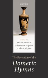 The Reception of the Homeric Hymns